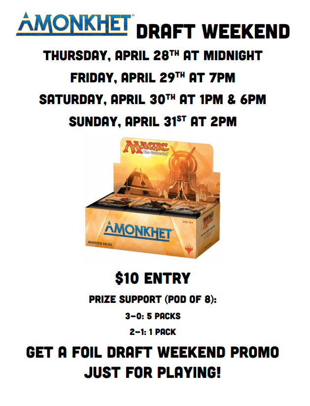 Amonkhet Draft Weekend April 28th thru 30th!
